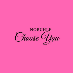Album Choose You from Nobuhle