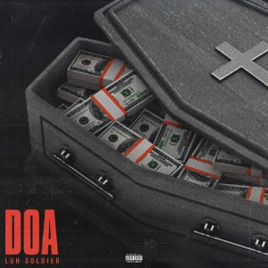 Album DOA (Explicit) from Luh Soldier