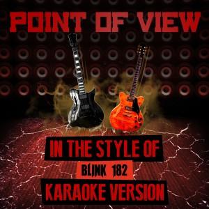 Ameritz Audio Karaoke的專輯Point of View (In the Style of Blink 182) [Karaoke Version] - Single