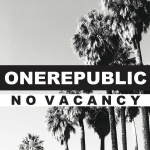No Vacancy 2017 OneRepublic