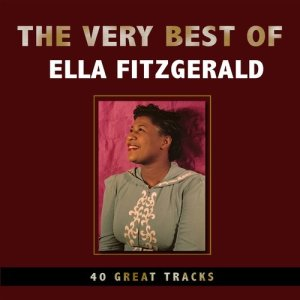 Ella Fitzgerald的專輯The Very Best of Ella Fitzgerald