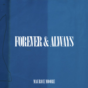 Album Forever & Always from Maurice Moore