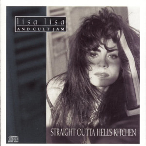Album STRAIGHT OUTTA HELL'S KITCHEN from Lisa Lisa & Cult Jam