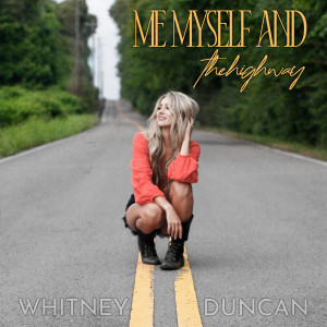 Album Me, Myself and the Highway from Whitney Duncan