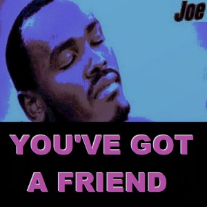 Joe的專輯You've Got a Friend (New Arr.)