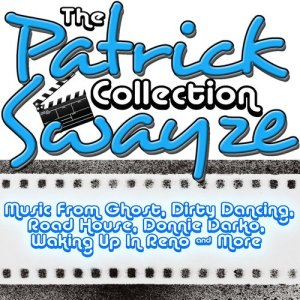 Friday Night At The Movies的專輯The Patrick Swayze Collection: Music From Ghost, Dirty Dancing and Many More