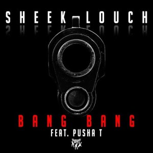 Listen to Bang Bang (feat. Pusha T) song with lyrics from Sheek Louch