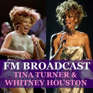 FM Broadcast Tina Turner & Whitney Houston dari Whitney Houston