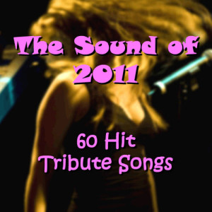 Ultimate Tribute Stars的專輯The Sound of 2011: 60 Hit Tribute Songs