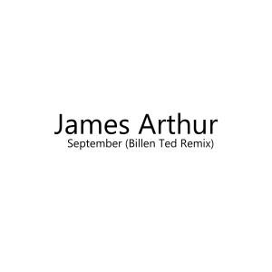 อัลบัม September (Billen Ted Remix) ศิลปิน James Arthur