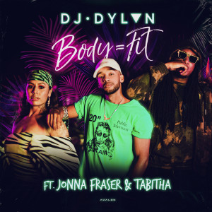 Listen to Body = Fit song with lyrics from DJ DYLVN