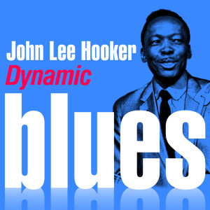 John Lee Hooker的專輯Dynamic Blues - John Lee Hooker : 50 Essential Tracks
