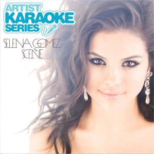 Selena Gomez + the Scene的專輯Artist Karaoke Series: Selena Gomez & The Scene