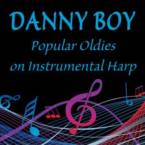 Danny Boy - Popular Oldies on Instrumental Harp