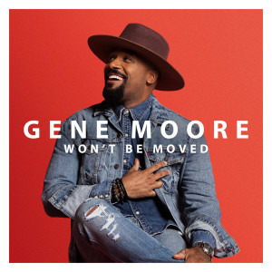 Album Won't Be Moved from Gene Moore
