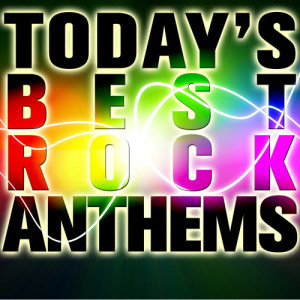 Ultimate Tribute Stars的專輯Today's Best Rock Anthems