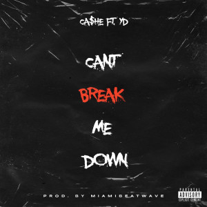 Album Can't Break Me Down (Explicit) from Cashe