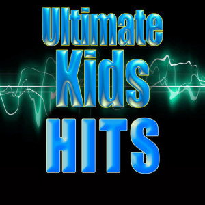 Future Hitmakers的專輯Ultimate Kids Hits