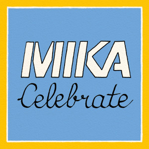 Listen to Celebrate song with lyrics from Mika