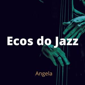 Angela的專輯Ecos do Jazz