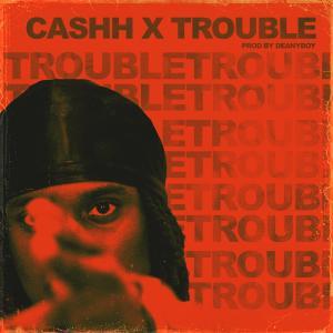 Album Trouble (Explicit) from Cashh