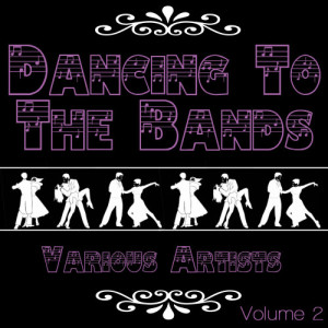 Album Dancing To The Bands Again, Vol. 2 from Various Artists