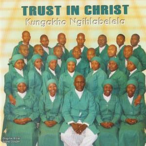 Album Kungakho Ngihlabelela from Trust in Christ