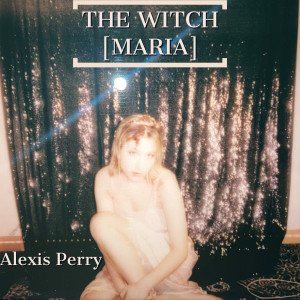 Album The Witch (Maria) from Alexis Perry
