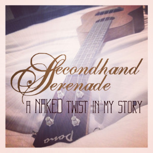 Album A Naked Twist in My Story from Secondhand Serenade