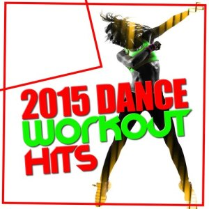 2015 Dance Workout Hits
