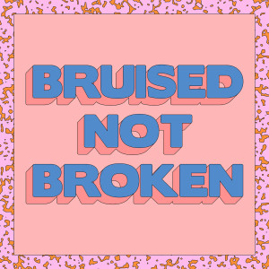 อัลบั้ม Bruised Not Broken (feat. MNEK & Kiana Ledé)