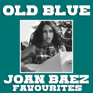 Old Blue Joan Baez Favourites