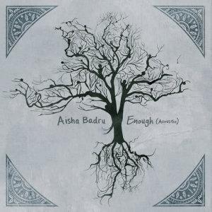 Album Enough (Acoustic) from Aisha Badru
