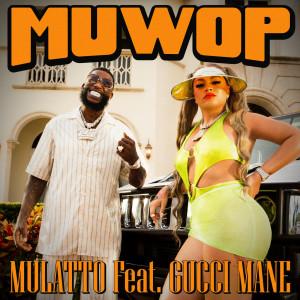 Listen to Muwop song with lyrics from Mulatto