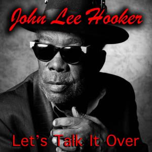 John Lee Hooker的專輯Let's Talk It Over
