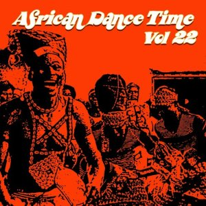 Album African Dance Time, Vol. 22 from Various Artists