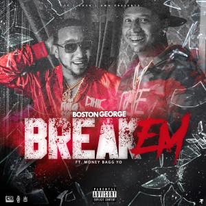 Album Break Em (feat. Moneybagg Yo) from Boston George