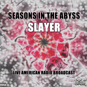 Slayer的專輯Seasons In The Abyss (Live) (Explicit)