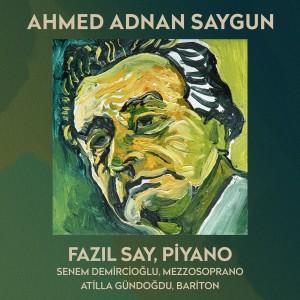Fazil Say的專輯Ahmed Adnan Saygun (Türk Bestecileri Serisi, Vol. 5)