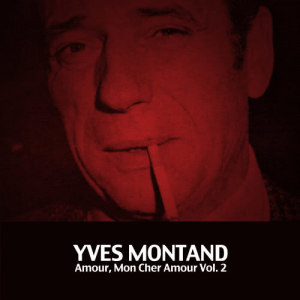 Yves Montand的專輯Amour, Mon Cher Amour, Vol. 2