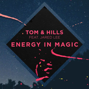 Listen to Energy In Magic (Extended Edit) song with lyrics from Tom & Hills