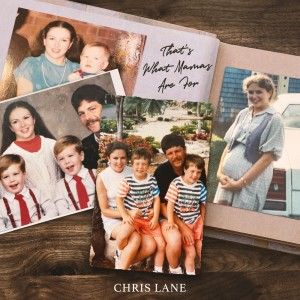 Album That's What Mamas Are For from Chris Lane