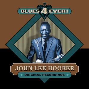 John Lee Hooker的專輯Blues 4 Ever! - Selection 1