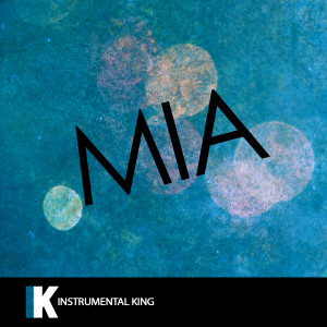 Instrumental King的專輯MIA (In the Style of Bad Bunny feat. Drake) [Karaoke Version]