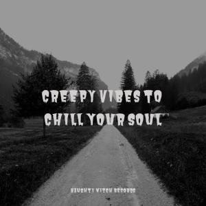 Album Creepy Vibes to Chill Your Soul from Halloween Sound Effects