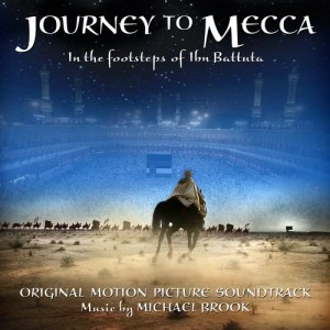 Album Journey to Mecca (Original Motion Picture Soundtrack) from Michael Brook