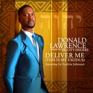 Album Deliver Me (This Is My Exodus) from Le'Andria Johnson