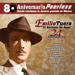Album Peerless 80 Aniversario - 24 Inolvidables from Emilio Tuero