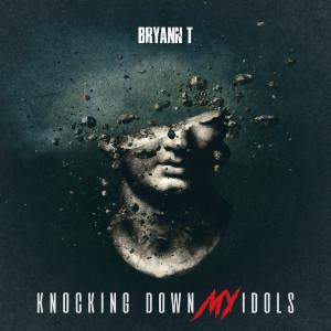 Album Knocking Down My Idols from Bryann T.