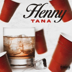 Album Henny (Explicit) from Tana